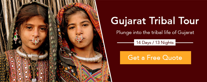Gujarat Tribal Tour – A Dive Into Centuries Old Traditions, Culture & Lifestyle