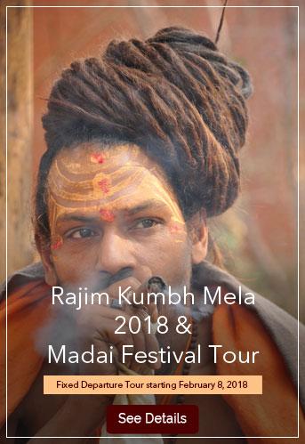 Rajim Kumbh Mela 2018 & Madai Festival Tour